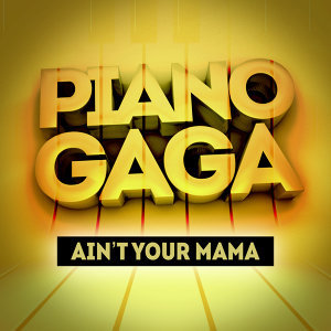 Ain't Your Mama (Piano Version)