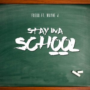 Stay Ina School (feat. Wayne J)