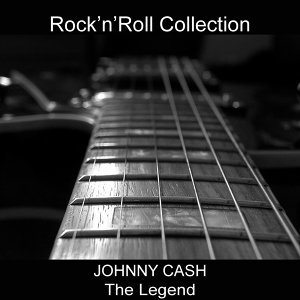Johnny Cash the Legend - Rock'n'Roll Collection