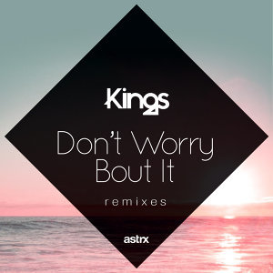 Don't Worry 'Bout It - Remixes