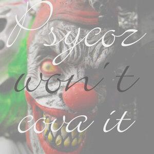 Psycoz Won't Cova It
