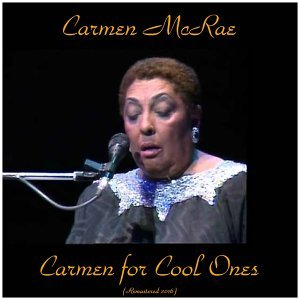 Carmen for Cool Ones - Remastered 2016