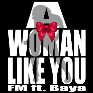 A Woman Like You (feat. Baya)