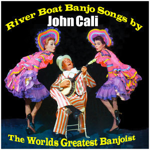River Boat Banjo Songs by The Worlds Greatest Banjoist