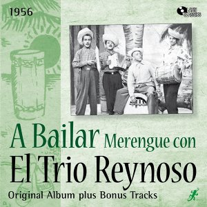 A Bailar Merengue Con el Trio Reynoso - Original Album Plus Bonus Tracks, 1956