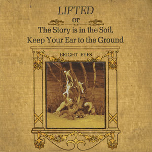 LIFTED or The Story Is in the Soil, Keep Your Ear to the Ground - Remastered