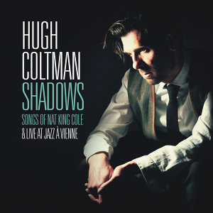 Shadows - Songs of Nat King Cole & Live at Jazz à Vienne