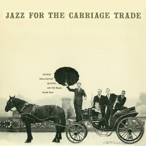 Jazz for the Carriage Trade (Remastered)