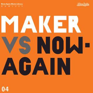 Maker vs Now-Again
