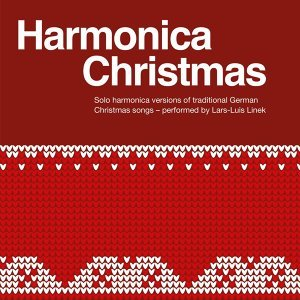Harmonica Christmas - Solo Harmonica Versions of Traditional German Christmas Songs
