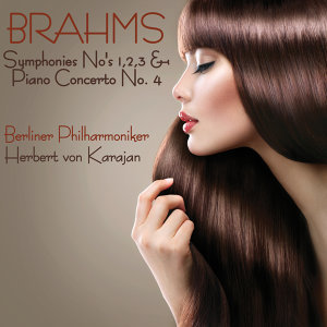 Brahms Symphonies No's 1, 2 & 3 and Piano Concerto No. 2