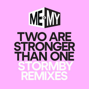 Two Are Stronger Than One - Stormby Remixes