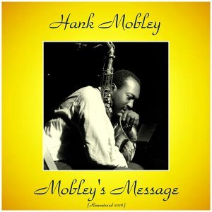 Mobley's Message - Remastered 2016