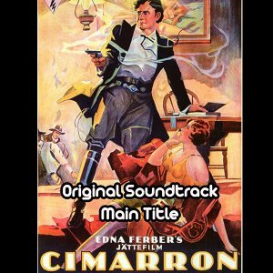 "Cimarron Main Title - From ""Cimarron"" Original Soundtrack"