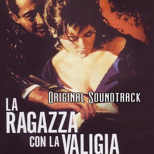 """La ragazza con la valigia: titoli di testa - From """"La ragazza con la valigia"""" Original Soundtrack"""