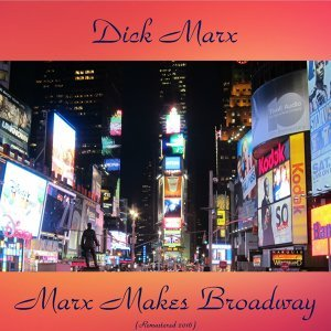 Marx Makes Broadway - Remastered 2016