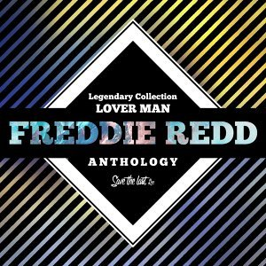 Legendary Collection: Lover Man - Freddie Redd Anthology