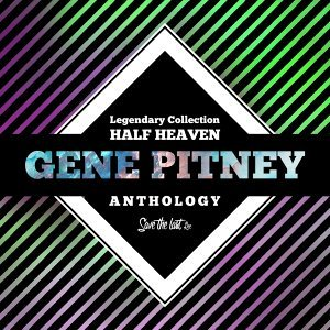 Legendary Collection: Half Heaven - Gene Pitney Anthology