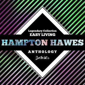 Legendary Collection: Easy Living - Hampton Hawes Anthology