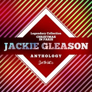 Legendary Collection: Christmas in Paris - Jackie Gleason Anthology