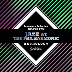 Legendary Collection: Tea for Two - Jazz at the Philharmonic Anthology