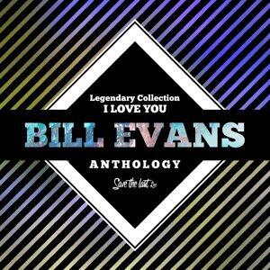 Legendary Collection: I Love You - Bill Evans Anthology