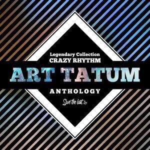 Legendary Collection: Crazy Rhythm - Art Tatum Anthology