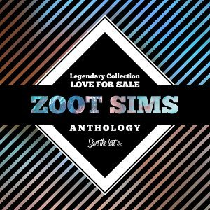 Legendary Collection: Love for Sale - Zoot Sims Anthology