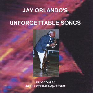 Unforgetable Songs Of Jay Orlando