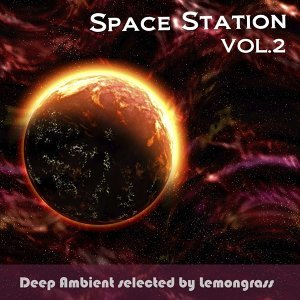 Space Station, Vol. 2 - Deep Ambient Selected by Lemongrass