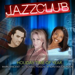 Holiday Time of Year (feat. Sunnie Paxson, Mark Vincent & Cynthia Calhoun)