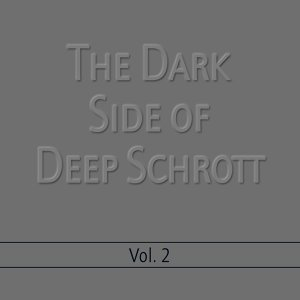The Dark Side Of Deep Schrott Vol. 2
