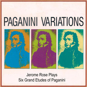 Jerome Rose Plays Liszt : Six Grand Etudes of Paganini, Paganini Varitations