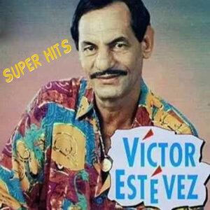 Víctor Estévez: Super Hits