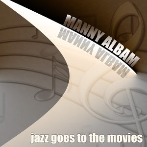 Manny Albam: Jazz Goes to the Movies