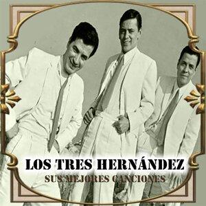 Los Tres Hernández - Sus Mejores Canciones