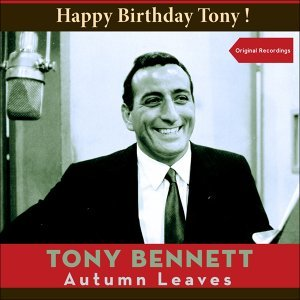 Autumn Leaves - Happy Birthday Tony! Original Recordings