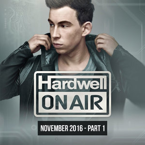 Hardwell On Air November 2016 - Part 1