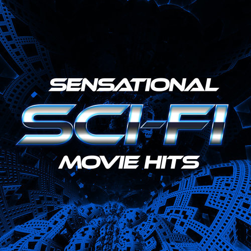 Hollywood Studio Orchestra and Singers - Sensational Sci-Fi Movie