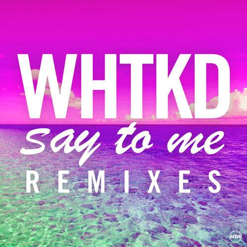 Say To Me - Remixes