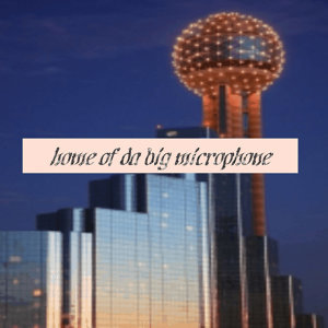 Home of the Big Microphone
