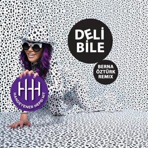 Deli Bile - Berna Öztürk Remix
