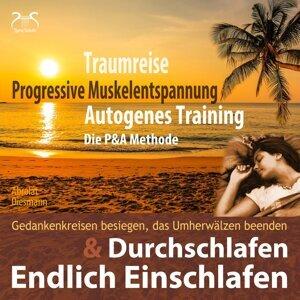 Endlich Einschlafen & Durchschlafen: Traumreise, Progressive Muskelentspannung & Autogenes Training [P&A Methode]