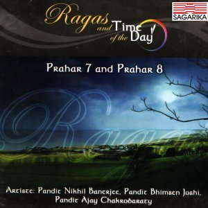 Ragas and Time of the Day - Prahar 7 and Prahar 8