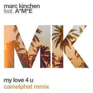 My Love 4 U - CamelPhat Remix