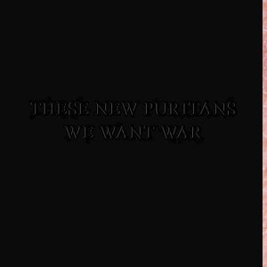 We Want War