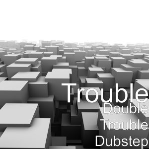 Double Trouble Dubstep