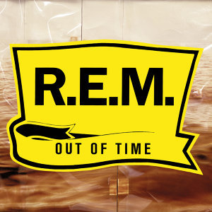 Out Of Time - 25th Anniversary Edition