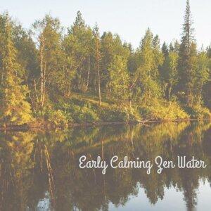 Early Calming Zen Water