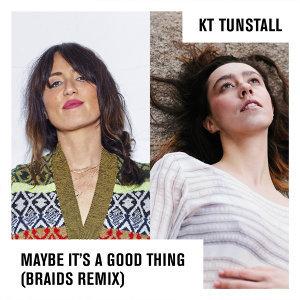 Maybe It's A Good Thing - Braids Remix